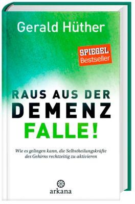 Raus aus der Demenz-Falle!, Gerald Hüther