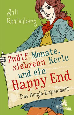 Rautenberg, J: Zwölf Monate, siebzehn Kerle und ein Happy En, Juli Rautenberg