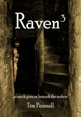 Raven 3: So Much Goes on Beneath the Surface., Timothy Pearsall