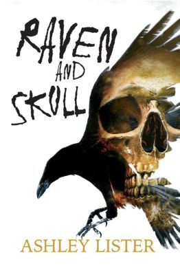 Raven and Skull, Ashley Lister