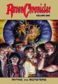 Raven Chronicles - Volume One: Myth and Monsters, Gary Reed