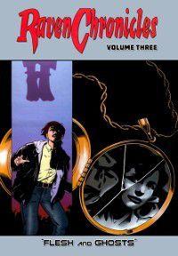 Raven Chronicles - Volume Three: Flesh and Ghosts, Jim Alexander, Gary Reed, Martin Conaghan