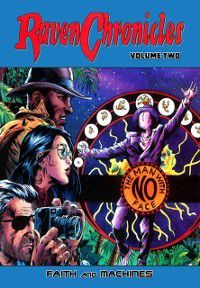 Raven Chronicles - Volume Two: Faith and Machines, Jim Alexander, Jeff Lang, Gary Reed