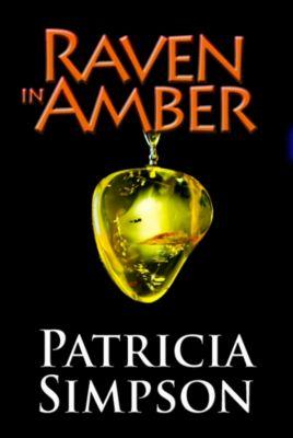 Raven in Amber, Patricia Simpson