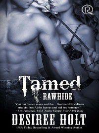 Rawhide: Tamed, Desiree Holt