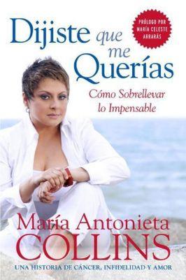 Rayo: Dijiste Que Me Querias, Maria Antonieta Collins