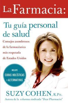 Rayo: La farmacia: Tu guia personal de salud, Suzy Cohen