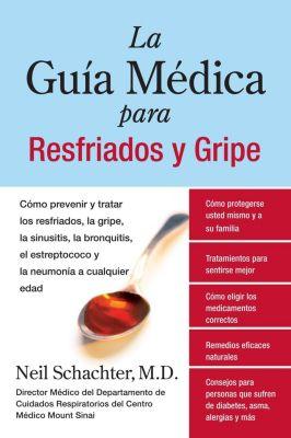 Rayo: La Guia Medica para Resfriados y Gripe, Neil Schachter