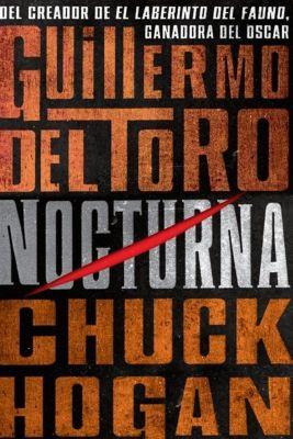 Rayo: Nocturna, Chuck Hogan, Guillermo del Toro
