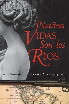 Rayo: Nuestras Vidas Son los Rios, Jaime Manrique