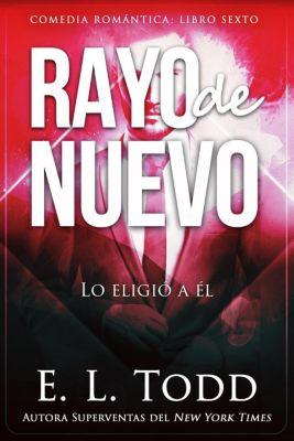 Rayo: Rayo de nuevo, E. L. Todd