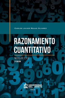 Razonamiento cuantitativo, 2ª edición, Carlos Rojas Álvarez