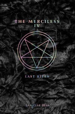 Razorbill: The Merciless IV: Last Rites, Danielle Vega