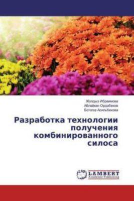 Razrabotka tehnologii polucheniya kombinirovannogo silosa, Zhuldyz Ibraimova, Ablajhan Ordabekov