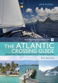 RCC Pilotage Foundation Atlantic Crossing Guide, Jane Russell