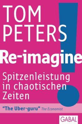 Re-imagine, Tom Peters