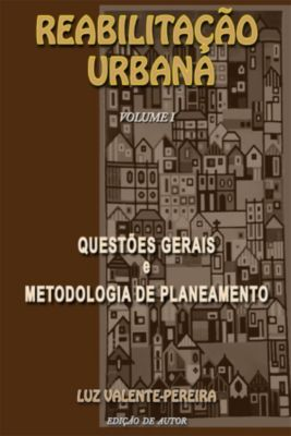 Reabilitação urbana, Luz Valente-Pereira