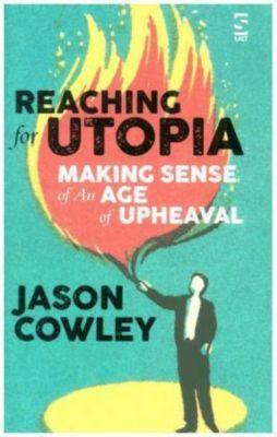 Reaching for Utopia, Jason Cowley