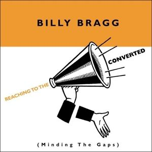 Reaching To The Converted, Billy Bragg