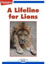 Read With Highlights: A Lifeline for Lions, Pamela S. Turner