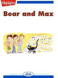 Read With Highlights: Bear and Max, Julie Dillemuth