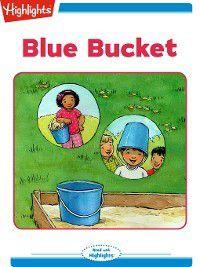Read With Highlights: Blue Bucket, Alexandra Mercer McCarren