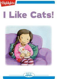 Read With Highlights: I Like Cats!, Highlights for Children