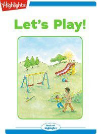 Read With Highlights: Let's Play!, Ann Ingalls