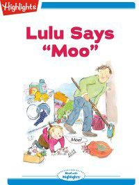 Read With Highlights: Lulu Says Moo, Highlights for Children