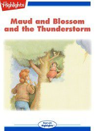 Read With Highlights: Maud and Blossom and the Thunderstorm, Highlights for Children