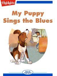 Read With Highlights: My Puppy Sings the Blues, Erin Berger
