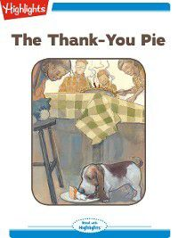 Read With Highlights: The Thank-You Pie, Mary Quattlebaum