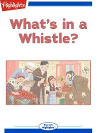 Read With Highlights: What's in a Whistle, Carolyn Crocker