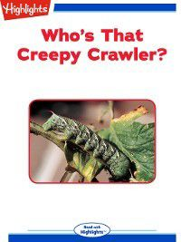 Read With Highlights: Who's That Creepy Crawler?, Sherry Shahan