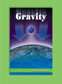 Readers Advance(TM) Science Readers: Gravity, Myrl Shireman