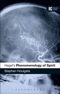 Reader's Guides: Hegel's 'Phenomenology of Spirit', Stephen Houlgate