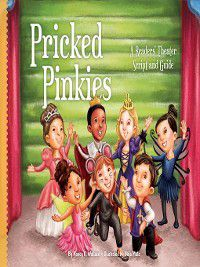 Readers' Theater: How to Put on a Production: Pricked Pinkies, Nancy K. Wallace