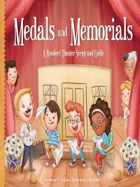 Readers' Theater: How to Put on a Production Set 2: Medals and Memorials, Nancy K. Wallace