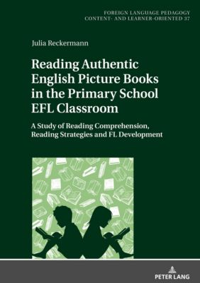 Reading Authentic English Picture Books in the Primary School EFL Classroom, Julia Reckermann