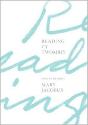 Reading Cy Twombly, Mary Jacobus