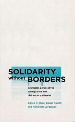 Reading Gramsci: Solidarity without Borders, Martin Bak Jorgensen, Oscar Garcia Agustin