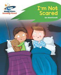 Reading Planet - I'm Not Scared - Green, Ian MacDonald