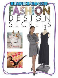Reading Rocks!: Fashion Design Secrets, K. C. Kelley