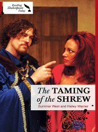 Reading Shakespeare Today: The Taming of the Shrew, Summar West, Hailey Warner