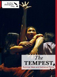Reading Shakespeare Today: The Tempest, Katherine Penny, Summar West