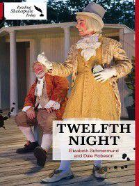 Reading Shakespeare Today: Twelfth Night, Dale Robeson, Elizabeth Schmermund