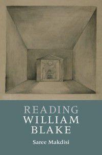 Reading Writers and their Work: Reading William Blake, Saree Makdisi
