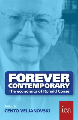 Readings in Political Economy: Forever Contemporary: The Economics of Ronald Coase