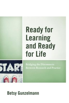 Ready for Learning and Ready for Life, Betsy Gunzelmann
