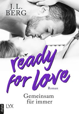 Ready: Ready for Love - Gemeinsam für immer, J. L. Berg